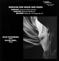 David Abel/ Julie Steinberg - Debussy/ Brahms/ Bartok: Sonatas For Violin and Piano