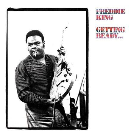 Freddie King - Getting Ready...