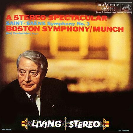 Charles Munch - A Stereo Spectacular: Saint-Saens Symphony No.3