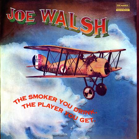 Joe Walsh - The Smoker You Drink, The Player You Get