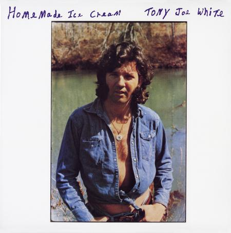 Tony Joe White - Homemade Ice Cream