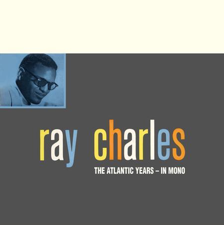 Ray Charles - The Atlantic Years In Mono
