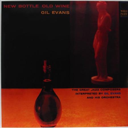 Gil Evans - New Bottle, Old Wine