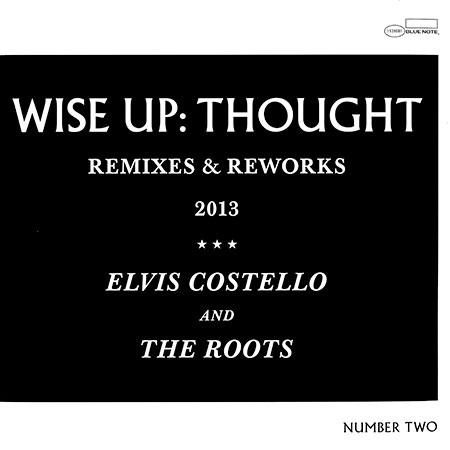 Elvis Costello & The Roots - Wise Up: Thought Remixes And Reworks