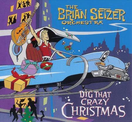 Brian Setzer Orchestra - Dig That Crazy Christmas