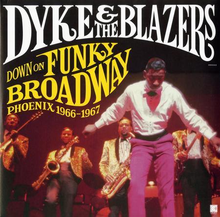 Dyke & The Blazers - Down On Funky Broadway: Phoenix (1966-1967)