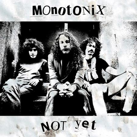 Monotonix - Not Yet