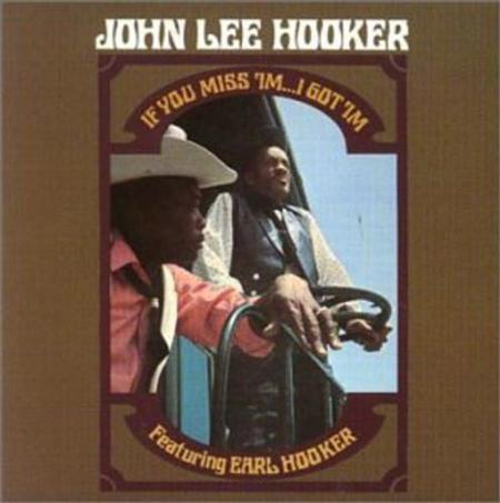 John Lee Hooker - If You Miss 'Im...I Got 'Im