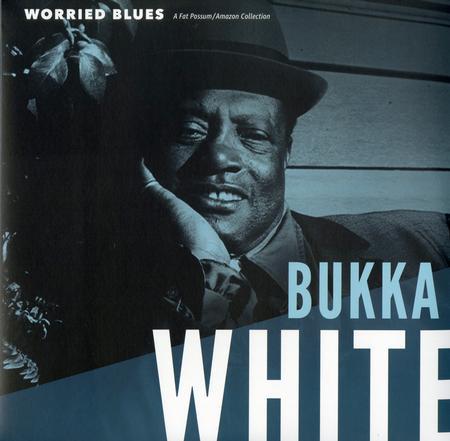 Bukka White - Worried Blues