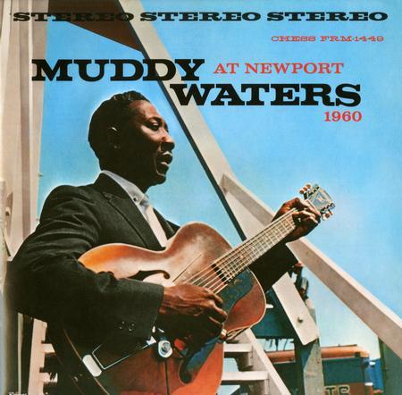 Muddy Waters - Muddy Waters At Newport 1960