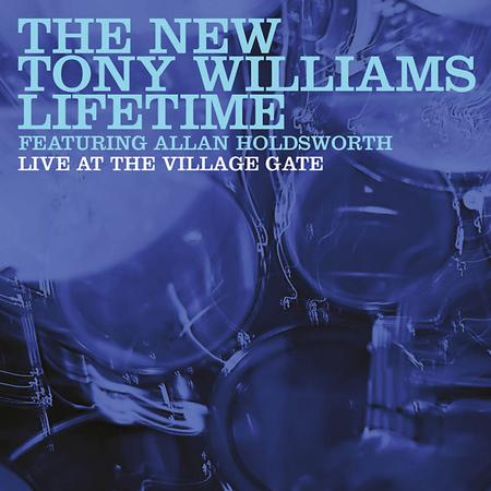 The New Tony Williams Lifetime Feat. Allan Holdsworth - Live At The Village Gate