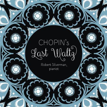 Robert Silverman - Chopin's Last Waltz