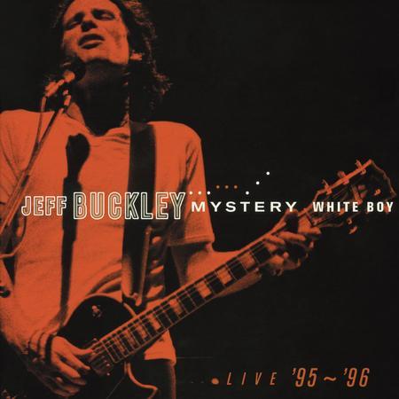 Jeff Buckley - Mystery White Boy Live '95-'96