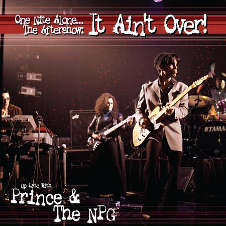 Prince And The New Power Generation - One Nite Alone...The Aftershow: It Ain't Over! (Up Late With Prince & The NPG)