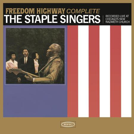 The Staple Singers - Freedom Highway Complete: Recorded Live At Chicago's New Nazareth Church