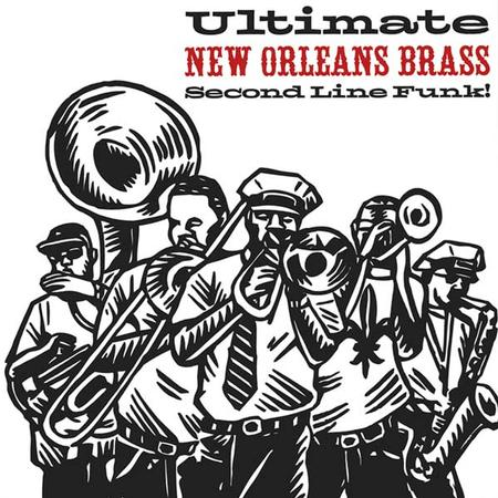 Various Artists - Ultimate New Orleans Brass: Second Line Funk!