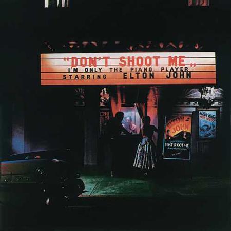 Elton John - Don't Shoot Me I'm Only The Piano Player