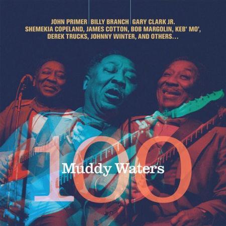 Various Artists - Muddy Waters 100