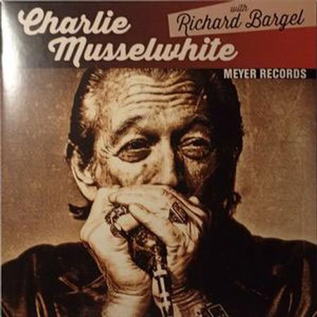 Charlie Musselwhite with Richard Bargel - Just A Feeling