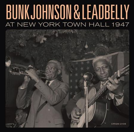 Bunk Johnson & Leadbelly - At New York Town Hall 1947