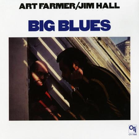 Art Farmer, Jim Hall - Big Blues