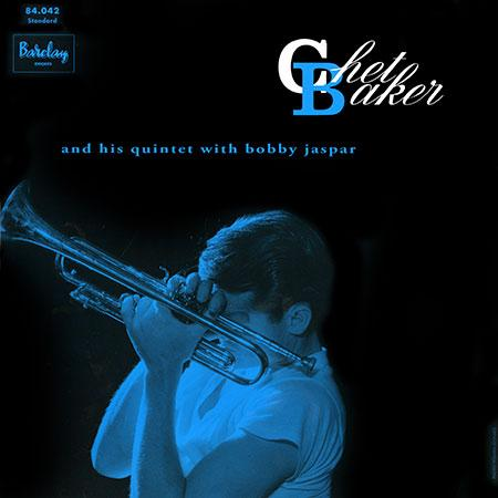 Chet Baker - Chet Baker And His Quintet With Bobby Jaspar