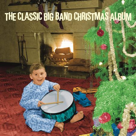 Various Artists - The Classic Big Band Christmas Album