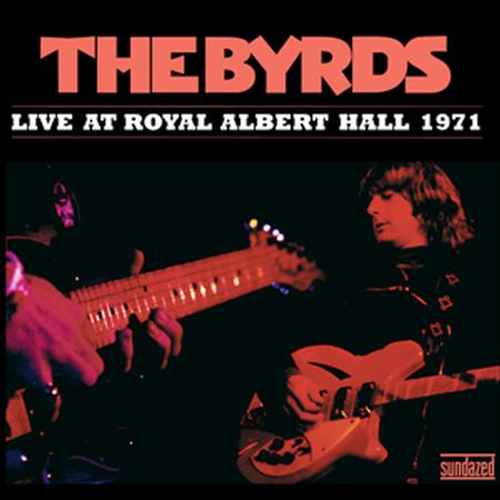 The Byrds - Live At Royal Albert Hall 1971