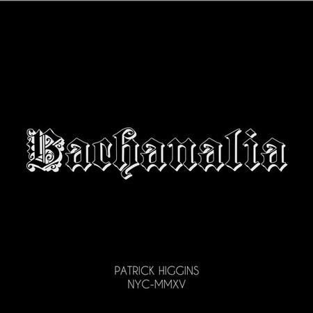 Patrick Higgins - Bachanalia