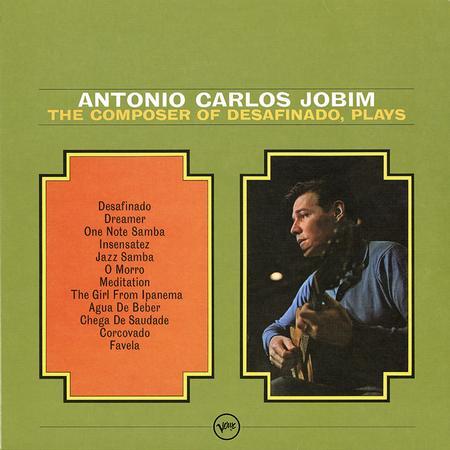 Antonio Carlos Jobim - The Composer of Desafinado Plays