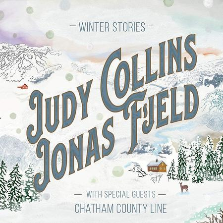 Judy Collins and Jonas Fjeld with Chatham County Line - Winter Stories