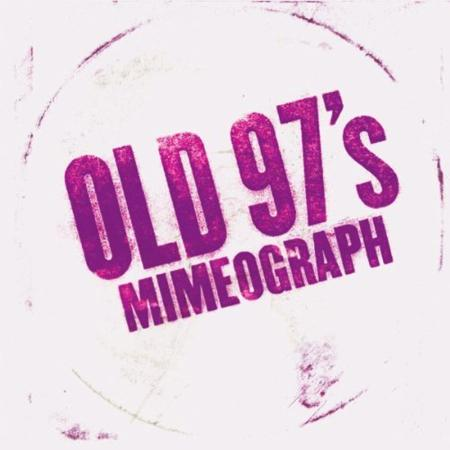Old 97's - Mimeograph