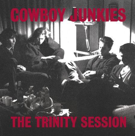 Cowboy Junkies - The Trinity Session