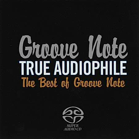 Various Artists - Groove Note True Audiophile: The Best of Groove Note