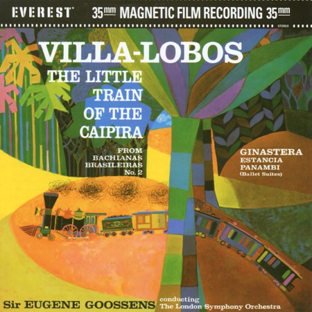 Sir Eugene Goossens - Villa Lobos: The Little Train of the Caipira