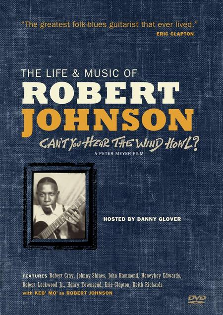 Robert Johnson - Can't You Hear The Wind Howl