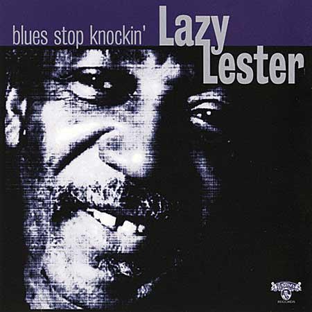 Lazy Lester - Blues Stop Knockin'