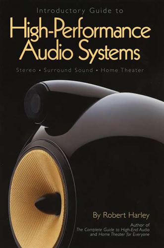 Robert Harley - Introductory Guide to High-Performance Audio Systems