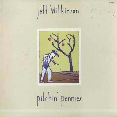 Jeff Wilkinson - Pitchin' Pennies
