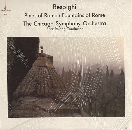 Reiner , Chicago Symphony Orchestra - Respighi: Pines, Fountains Of Rome