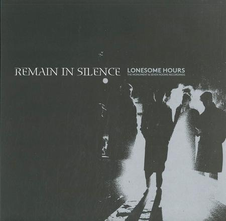 Remain In Silence - Lonesome Hours: The Monument & Seven Rooms Recordings