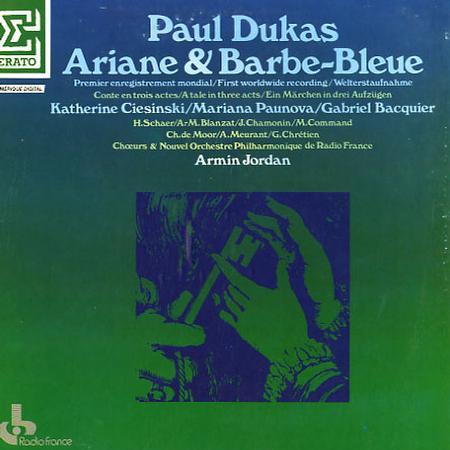 Ciesinski, Jordan, Choeurs & Nouvel Orchestre Philharmonique de Radio France - Dukas: Ariane & Barbe-Bleue