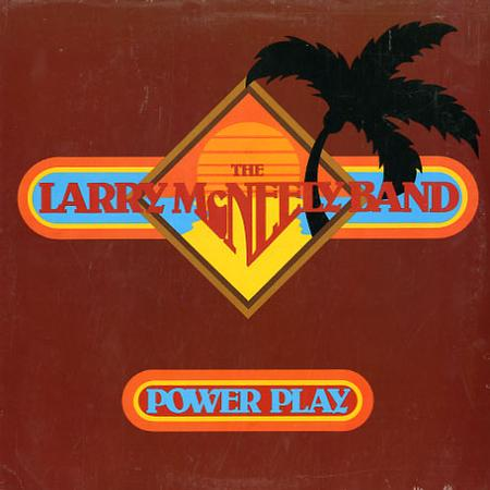The Larry McNeely Band - Power Play