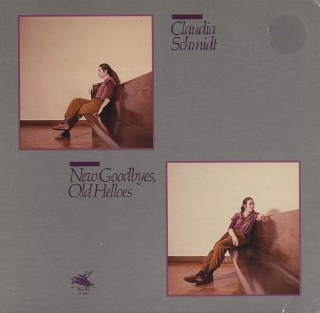 Claudia Schmidt - New Goodbyes, Old Helloes