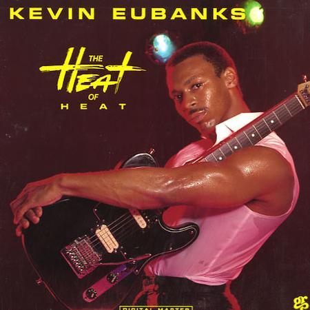 Kevin Eubanks - The Heat Of Heat