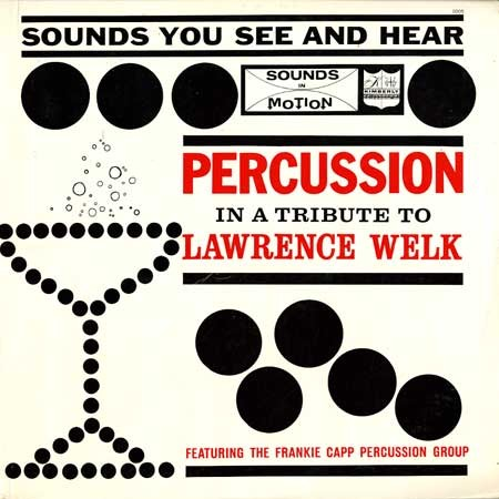 Frankie Capp Percussion Group Percussion In A Tribute To Lawrence Welk