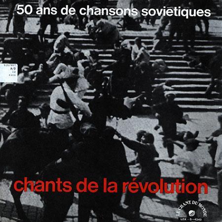 Various Artists - Chants de la Revolution - 50 Ans de Chansons Sovietiques