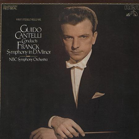 Guido Cantelli/NBC Symphony Orchestra - Franck: Symphony in D Minor etc.