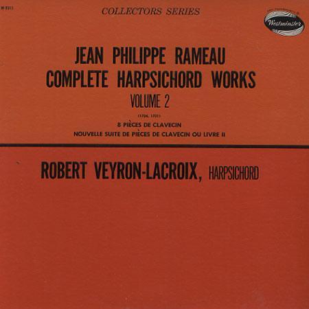 Robert Veyron-Lacroix - Rameau: Complete Harpsichord Works Vol. 2