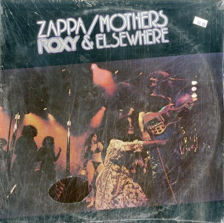 Frank Zappa and The Mothers of Invention - Roxy and Elsewhere